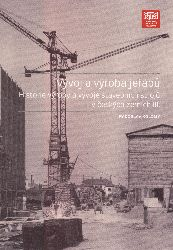 Historie výroby a vývoje stavebních strojů v českých zemích