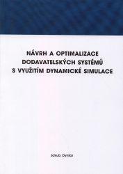 Návrh a optimalizace dodavatelských systémů s využitím dynamické simulace