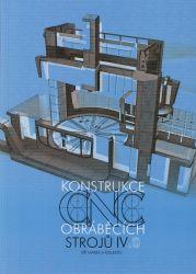 Konstrukce CNC obráběcích strojů IV.0