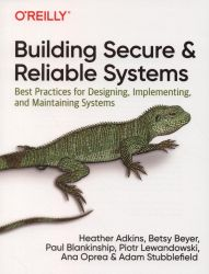Building secure and reliable systems