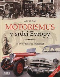 Motorismus v srdci Evropy, aneb, Slavné, ale i méně známé, leč pozoruhodné události a skutky