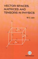 Vector spaces, matrices and tensors in physics