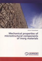 Mechanical properties of microstructural components of inorg materials