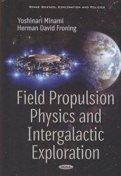 Field propulsion physics and intergalactic exploration