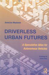 Driverless urban futures