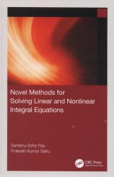 Novel methods for solving linear and nonlinear integral equations