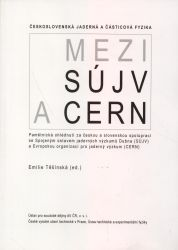 Československá jaderná a částicová fyzika - mezi SÚJV a CERN =