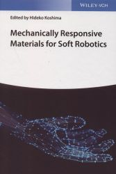 Mechanically responsive materials for soft robotics