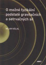 O možné fyzikální podstatě gravitačních a setrvačných sil