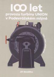 100 let provozu turbíny UNION v Podevrážském mlýně
