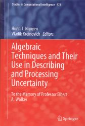 Algebraic techniques and their use in describing and processing uncertainty